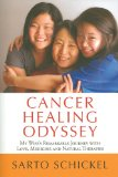 Book Cover Cancer Healing Odyssey: My Wife's Remarkable Journey with Love, Medicine and Natural Therapies