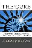 Book Cover The Cure: The Power of Mind to Cure Cancer and All Other Diseases