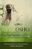 Book Cover Osho The First Buddha in the Dental Chair: Amusing Anecdotes By His Personal Dentist