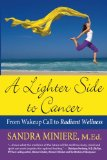 Book Cover A Lighter Side to Cancer: From Wake-up Call to Radiant Wellness