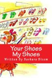Book Cover Your Shoes My Shoes: We All Love Shoes!