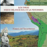 Book Cover Los Inkas Hijos del Dios Sol en la Penumbra: Historia del Tawantinsuyu (Spanish Edition)