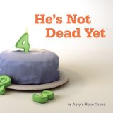 Book Cover He's Not Dead Yet: A true story of one family's battle against childhood cancer.
