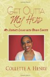 Book Cover Get Outta My Head: My Journey Living with Brain Cancer