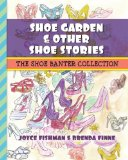 Book Cover Shoe Garden & Other Shoe Stories: The Shoe Banter Collection