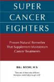 Book Cover Super Cancer Fighters: Proven Natural Remedies That Supplement Mainstream Cancer Treatments