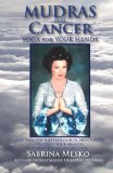 Book Cover Mudras for Cancer: Yoga for your Hands (Mudras for Astrological Signs) (Volume 4)