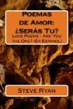 Book Cover Poemas de Amor: Â¿Seras Tu?: Love Poems: Are You The One? (En Espanol) (Spanish Edition)