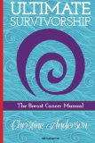 Book Cover Ultimate Survivorship: The Breast Cancer Manual