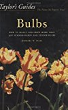 Book Cover Taylor's Guides to Bulbs: How to Select and Grow More Than 400 Summer-Hardy and Tender Bulbs