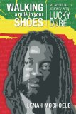 Book Cover Walking A Mile In Your Shoes: My Spiritual Journey With Lucky Dube