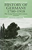 Book Cover History of Germany, 1780-1918: The Long Nineteenth Century (Blackwell Classic Histories of Europe)