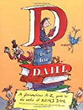 Book Cover D is for Dahl: A Gloriumptious A-Z guide to the World of Roald Dahl