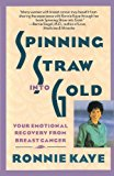 Book Cover Spinning Straw Into Gold: Your Emotional Recovery From Breast Cancer