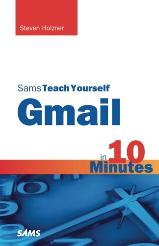 Book Cover Sams Teach Yourself Gmail in 10 Minutes (Sams Teach Yourself -- Minutes)