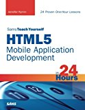 Book Cover HTML5 Mobile Application Development in 24 Hours, Sams Teach Yourself