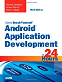 Book Cover Android Application Development in 24 Hours, Sams Teach Yourself (3rd Edition) (Sams Teach Yourself -- Hours)