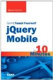 Book Cover Sams Teach Yourself jQuery Mobile in 10 Minutes (Sams Teach Yourself -- Minutes)