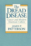 Book Cover The Dread Disease: Cancer and Modern American Culture