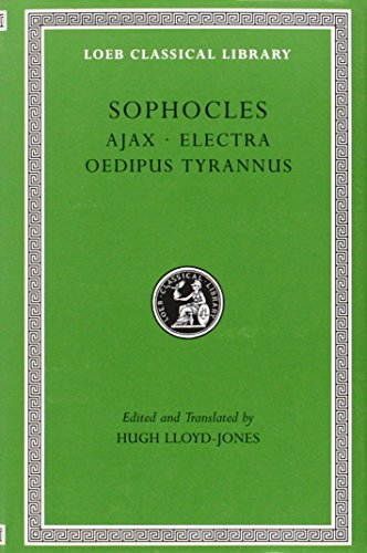 Book Cover Sophocles, Volume I. Ajax. Electra. Oedipus Tyrannus (Loeb Classical Library No. 20)