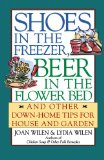 Book Cover Shoes in the Freezer, Beer in the Flower Bed: And Other Down-Home Tips for House and Garden