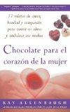 Book Cover Chocolate para el corazon de la Mujer : 77 relatos de amor, bondad y compasion para nutrir su alma y endulzar sus suenos