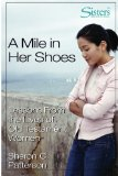 Book Cover A Mile in Her Shoes - Participant's Workbook: Lessons From the Lives of Old Testament Women (Sisters Bible Study)