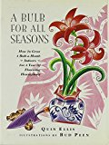 Book Cover A Bulb for All Seasons: How to Grow a Bulb-A-Month Indoors for a Year of Flowering Houseplants