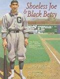 Book Cover Shoeless Joe & Black Betsy