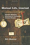 Book Cover Mutual Life, Limited: Islamic Banking, Alternative Currencies, Lateral Reason