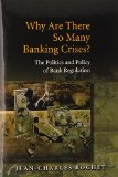 Book Cover Why Are There So Many Banking Crises?: The Politics and Policy of Bank Regulation