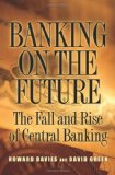 Book Cover Banking on the Future: The Fall and Rise of Central Banking