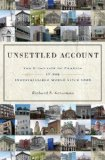Book Cover Unsettled Account: The Evolution of Banking in the Industrialized World since 1800 (The Princeton Economic History of the Western World)