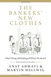 Book Cover The Bankers' New Clothes: What's Wrong with Banking and What to Do about It