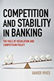 Book Cover Competition and Stability in Banking: The Role of Regulation and Competition Policy