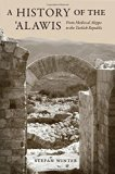 Book Cover A History of the 'Alawis: From Medieval Aleppo to the Turkish Republic