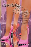 Book Cover Surviving in Stilettos: Inspiration to the Divas who are Young, Fabulous & dealing with the effects of Breast Cancer