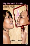 Book Cover My Naked Truth about Breast Cancer and Being Single