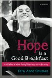 Book Cover Hope Is a Good Breakfast: and other humble thoughts on my cancer journey