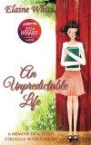 Book Cover An Unpredictable Life: A Memoir of a Teen's Struggle With Cancer