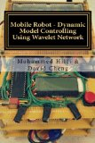 Book Cover Mobile Robot - Dynamic Model Controlling Using Wavelet Network
