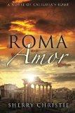 Book Cover Roma Amor: A Novel of Caligula's Rome