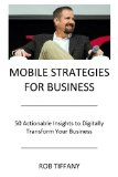 Book Cover Mobile Strategies for Business: 50 Actionable Insights to Digitally Transform Your Business