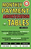 Book Cover Monthly Payment Amortization Tables for Small Loans: Simple and easy to use reference for car and home buyers and sellers, students, investors, car ... a specific amount, term, and interest rate.