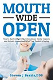 Book Cover Mouth Wide Open: How To Ask Intelligent Questions About Dental Implants and Actually Understand What Your Dentist Is Saying