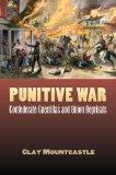 Book Cover Punitive War: Confederate Guerrillas and Union Reprisals (Modern War Studies) (Modern War Studies (Hardcover))
