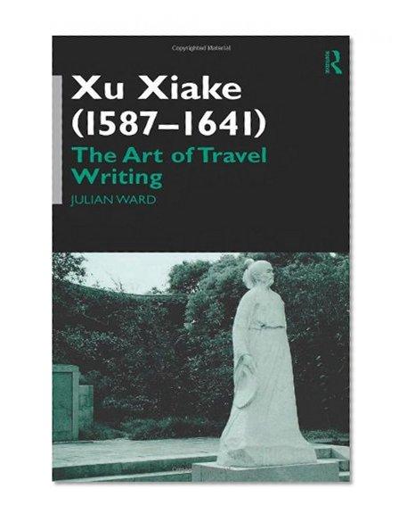 Book Cover Xu Xiake (1586-1641): The Art of Travel Writing
