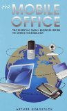 Book Cover The Mobile Office: The Essential Small Business Guide to Office Technology