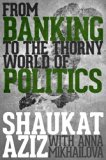 Book Cover Shaukat Aziz: From Banking to the Thorny World of Politics