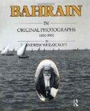 Book Cover Bahrain in Original Photographs 1880-1961